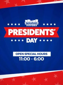 Presidents' Day at Skatetown Hysteria